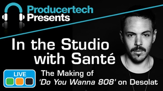 Producertech In the Studio with DJ Sante TUTORiAL